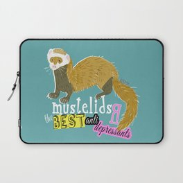 Mustelids are the best antidepressants Laptop Sleeve