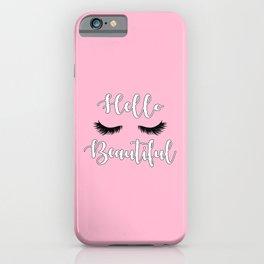 Hello Beautiful iPhone Case
