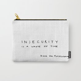 Insecurity is a waste of time Carry-All Pouch