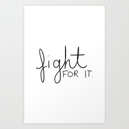 Fight for it Art Print