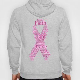 Pink Ribbon for Breast Cancer - Words of Encourage Hoody