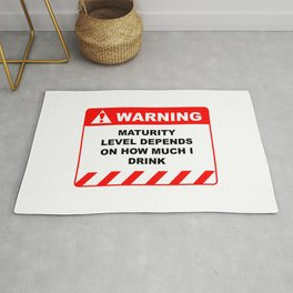 Human Warning Label Maturity Level Depends on How Much I Drink Caution Sign Rug