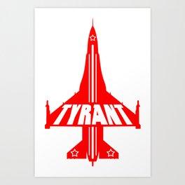 "TYRANT ""Bomber"" Art Print"