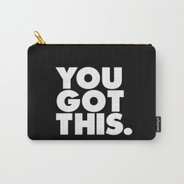 You Got This black and white typography inspirational motivational home wall bedroom decor Carry-All Pouch