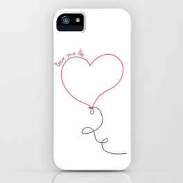 Love Me Do iPhone Case
