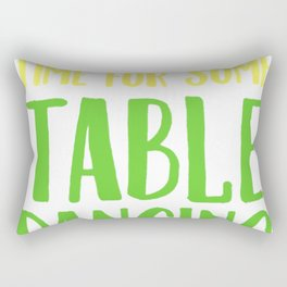 THIS TEQUILA TASTES LIKE IT'S TIME FOR SOME TABLE DANCING T-SHIRT Rectangular Pillow