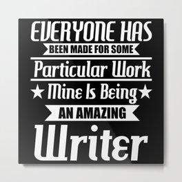 I Am An Amazing Writer Metal Print