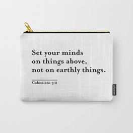 Set your minds on things above Carry-All Pouch