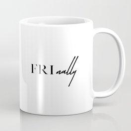 It's Finally Friday Coffee Mug