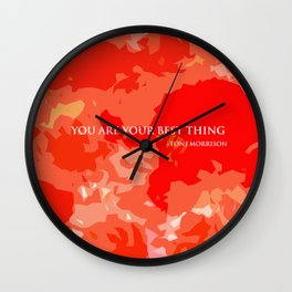 You are your best thing. Wall Clock