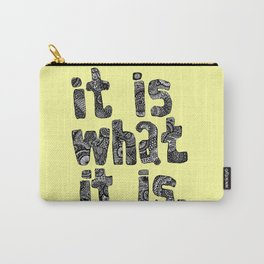 What It Is Carry-All Pouch
