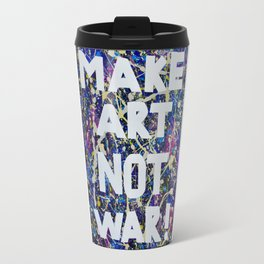 Make Art Not War Travel Mug