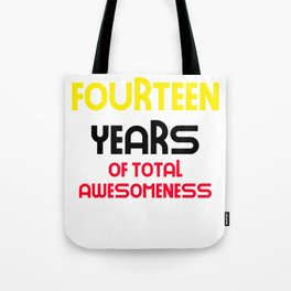 fourteen years of total awesomeness cute birthday gift idea Tote Bag