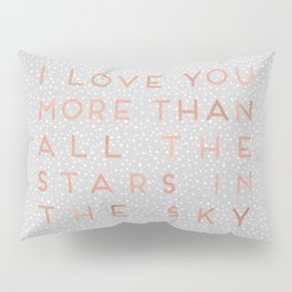 I Love You More Pillow Sham