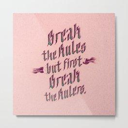 break the rules (variant 2) Metal Print