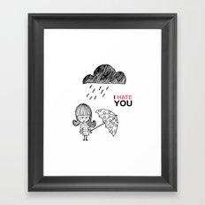 I Hate You / Rain Framed Art Print