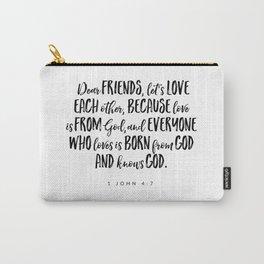 1 John 4:7 -Bible Verse Carry-All Pouch