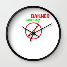 Funny Laser Tag Party T-Shirt Mode On I Got banned Wall Clock