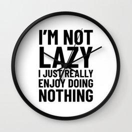 I'm Not Lazy I Just Really Enjoy Doing Nothing Wall Clock