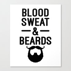 Blood, Sweat & Beards Funny Quote Canvas Print