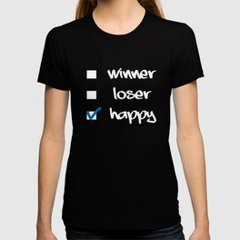 Winner, loser, happy T-shirt