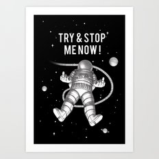 Try and stop me now! Art Print