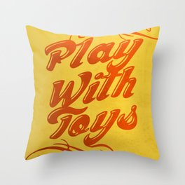 Play With Toys Throw Pillow