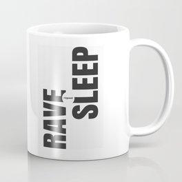 Rave Sleep Repeat Coffee Mug