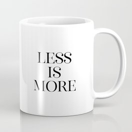 Less Is More, Typography Print, Minimalistic Art, Printable Art Coffee Mug