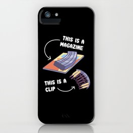 This Is A Magazine This Is A Clip tee. iPhone Case