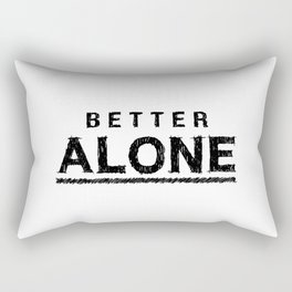 Better Alone Black & White Typography Rectangular Pillow