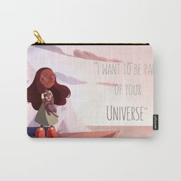 I wanna be Part of Your Universe Carry-All Pouch