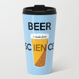 BEER is made from SCIENCE Travel Mug