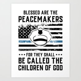 Blessed Are The Peacemakers Police Officer T-Shirt & Gift Art Print