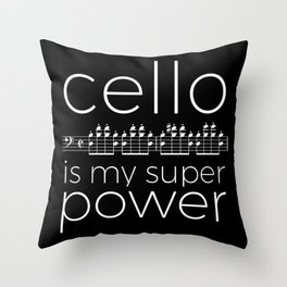 Cello is my super power (black) Throw Pillow