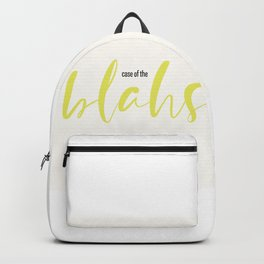 case of the blahs Backpack