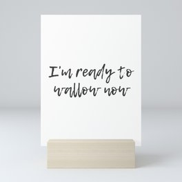 Ready to Wallow Mini Art Print