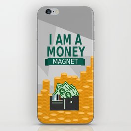 Positive Affirmation I am a money magnet iPhone Skin
