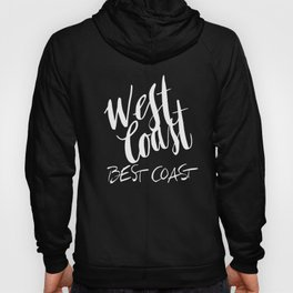 The West Coast is the Best Coast Hoody