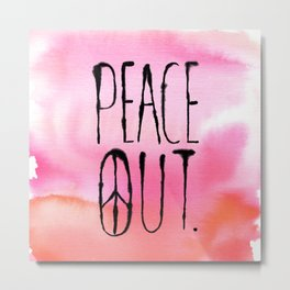 Peace Out. Metal Print
