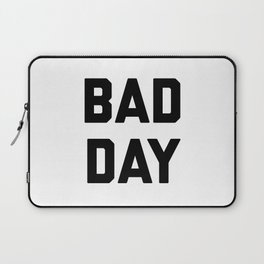 bad day Laptop Sleeve