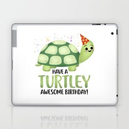 Have A Turtley Awesome Birthday - Turtle Laptop & iPad Skin