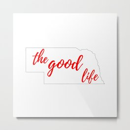 Nebraska - The Good Life - White and Red Metal Print