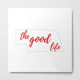 Nebraska - The Good Life - White and Red Metal Print