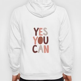Yes You Can Hoody