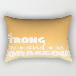 Be Strong and Corageous  Rectangular Pillow