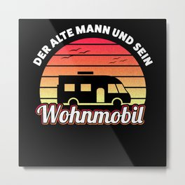 Der alte Mann & sein Wohnmobil Geschenk Metal Print