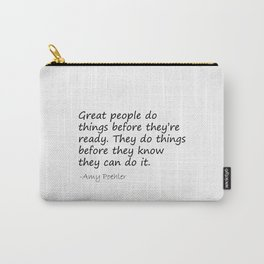 Amy Poehler Quote - Great People Carry-All Pouch