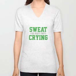 Sweat Is Just Fat Crying Unisex V-Neck