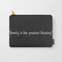 Family Is The Greatest Blessing Carry-All Pouch